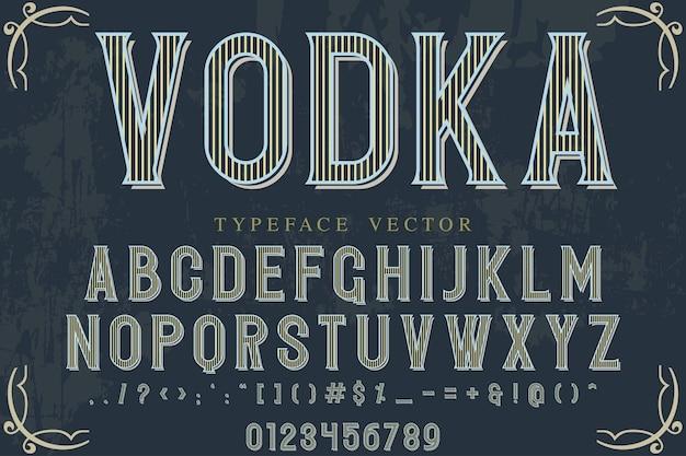 Carattere tipografico impostato con la parola vodka