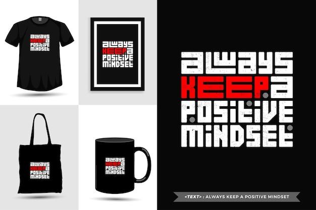 La maglietta di ispirazione per le citazioni tipografiche mantiene sempre una mentalità positiva. modello di disegno verticale di caratteri tipografici