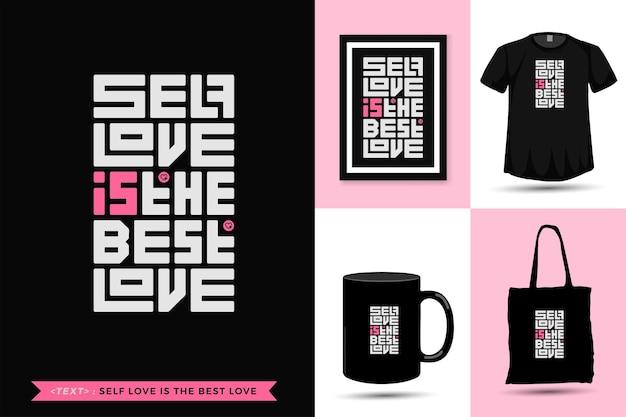 La motivazione della citazione tipografica tshirt l'amore di sé è il miglior amore per la stampa. lettering alla moda modello quadrato design verticale