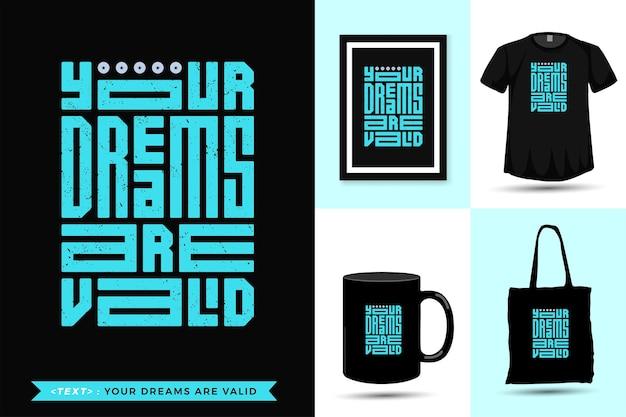 Tshirt motivazione citazione tipografica i tuoi sogni sono validi per la stampa. lettering alla moda modello quadrato design verticale