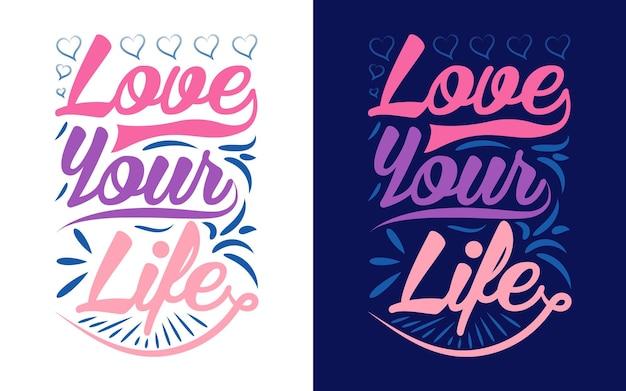 Citazioni motivazionali sul design tipografico ama la tua vita per la stampa della tazza della maglietta della carta regalo dell'adesivo