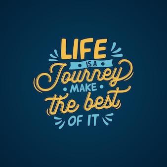 Citazione tipografica la vita è un viaggio trai il meglio da essa