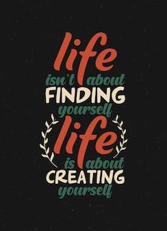 La citazione della tipografia la vita non è trovare te stesso, ma creare te stesso