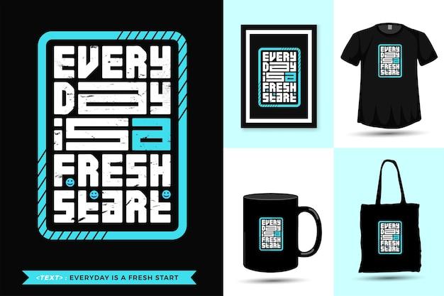 Tipografia citazione motivazione tshirt ogni giorno è un nuovo inizio per la stampa. modello di disegno verticale lettering tipografico alla moda