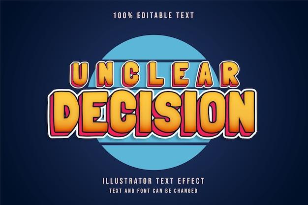 Decisione poco chiara, effetto di testo modificabile 3d gradazione gialla ombra rosa stile di testo comico