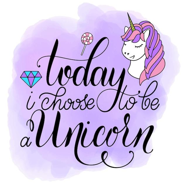 Iscrizione e illustrazione di vettore carino unicorno. oggi scelgo di essere un unicorno. design di carte, poster e t-shirt.