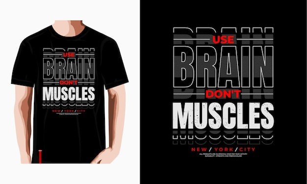 Usa cervello non muscoli grafica t-shirt tipografia illustrazione vettoriale premium