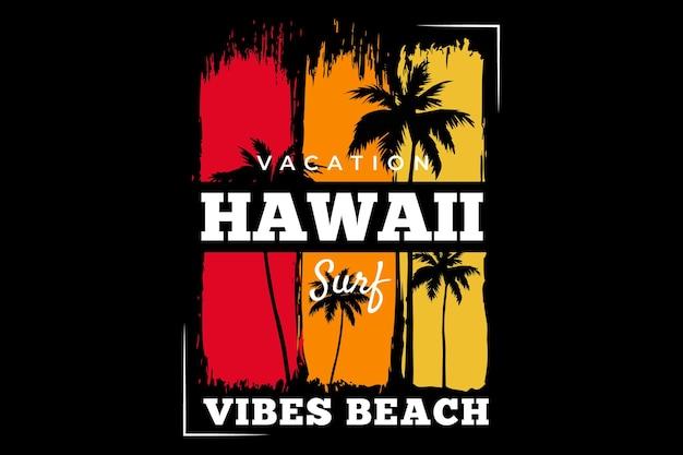Vacanza hawaii vibrazioni spiaggia surf retrò