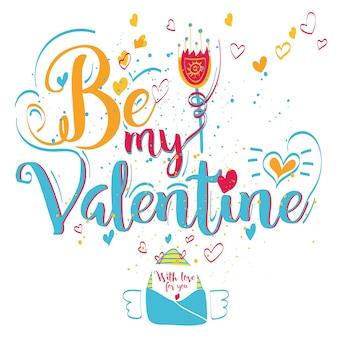Cartolina d'auguri di san valentino. lettering be my valentine