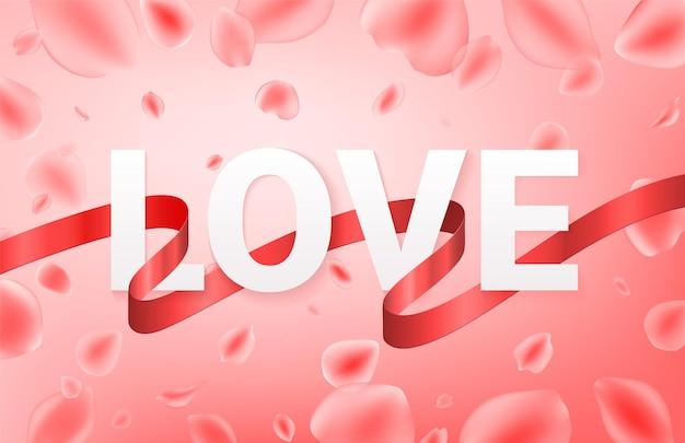 Saluto di san valentino. le lettere amano con petali di rosa realistici e nastro rosso su sfondo rosa. realistico.