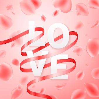 Modello di saluto di san valentino. le lettere amano con petali di rosa realistici e nastro rosso su sfondo rosa. realistico.