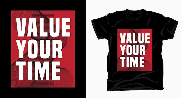 Dai valore al tuo design tipografico del tempo per la t-shirt