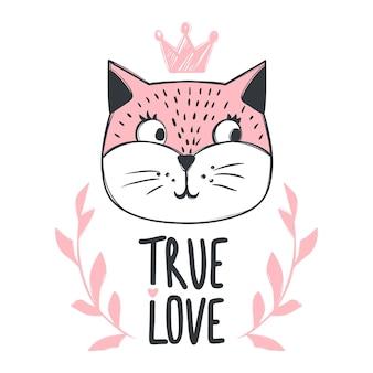 Scheda di vettore con simpatico gatto di moda con corona e scritta true love. gattino alla moda. gattino scarabocchio. stampa di animali per bambini. personaggio divertente. illustrazione carina, design alla moda.