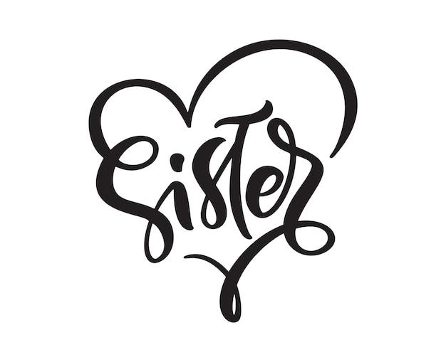 Vettore disegnato a mano lettering calligrafia testo sorella su sfondo bianco nella cornice del cuore. t-shirt ragazza, design biglietto di auguri. illustrazione.