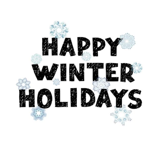 Iscrizione disegnata a mano dell'illustrazione di vettore - vacanze invernali felici. design tipografico colorato in stile scandinavo per cartoline, striscioni, stampe, inviti, biglietti di auguri, poster, altri design grafici