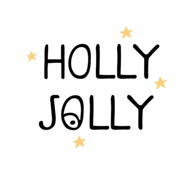 Illustrazione vettoriale, scritte disegnate a mano - holly jolly. design tipografico colorato in stile scandinavo per cartoline, striscioni, stampa di t-shirt, inviti, biglietti di auguri, poster, altri design grafici