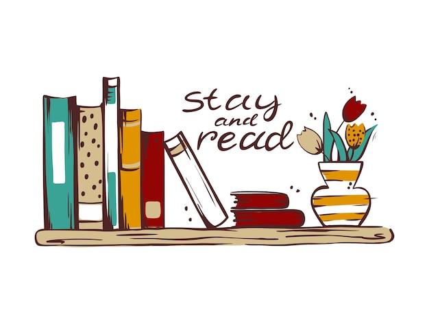 Illustrazione vettoriale di uno scaffale con libri, un vaso con fiori. resta e leggi. sfondo isolato.