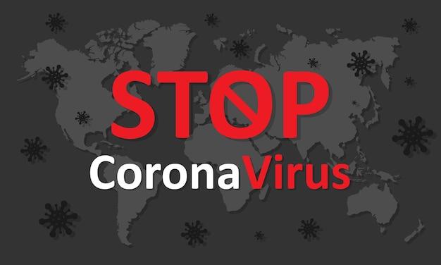 Illustrazione vettoriale ferma il coronavirus covid-19. iscrizione ferma il coronavirus sullo sfondo della mappa del mondo. eps 10