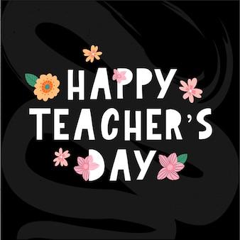 Illustrazione vettoriale di un testo elegante per i fiori del giorno degli insegnanti felici happy