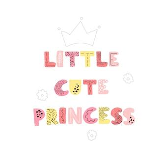 Illustrazione vettoriale con scritte disegnate a mano piccola principessa carina design tipografico colorato