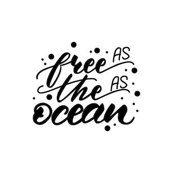 Illustrazione vettoriale con lettering gratis come l'oceano.