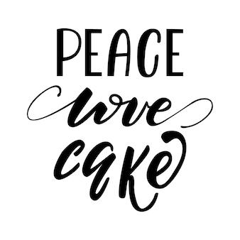 Illustrazione vettoriale con lettering peace love cake