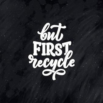 Vector lettering slogan sul riciclaggio dei rifiuti.