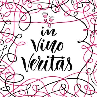 In vino veritas. vector calligrafica e lettering frase per poster o cartolina. latino per in vino c'è la verità
