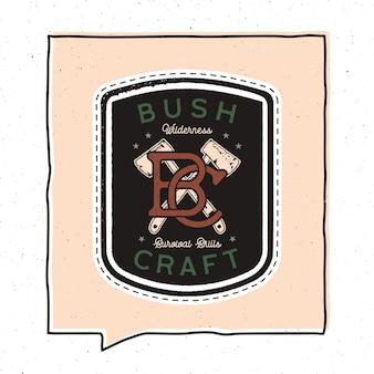 Disegno dell'illustrazione del distintivo di avventura dell'annata. emblema di bushcraft all'aperto con asce da campo e testo - abilità di sopravvivenza nella natura selvaggia di bush craft. adesivo insolito stile hipster. vettore di riserva.