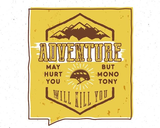 L'illustrazione del manifesto di tipografia disegnata a mano dell'annata con l'avventura del segno può ferirti ma la monotonia ti ucciderà - effetto grunge. all'interno del fumetto giallo. bandiera motivazionale. vettore.