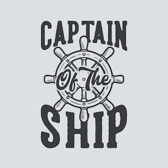 Slogan vintage tipografia capitano della nave
