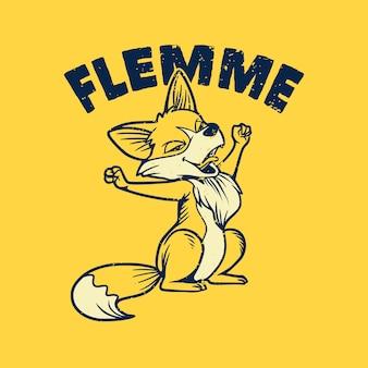 Tipografia di slogan vintage flemme fox che rallenta