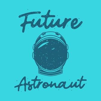 Astronauta futuro tipografia slogan vintage