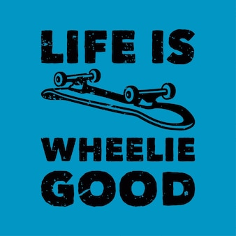 La vita tipografica con slogan vintage è buona per impennare