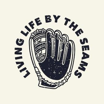 Tipografia di slogan vintage che vive la vita dalle cuciture per il design della maglietta