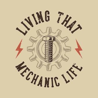 Tipografia di slogan vintage che vive quella vita meccanica per il design della maglietta