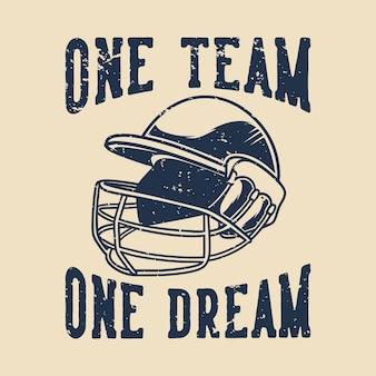 Tipografia di slogan vintage una squadra un sogno per il design della maglietta