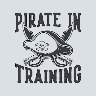 Pirata di tipografia con slogan vintage in allenamento