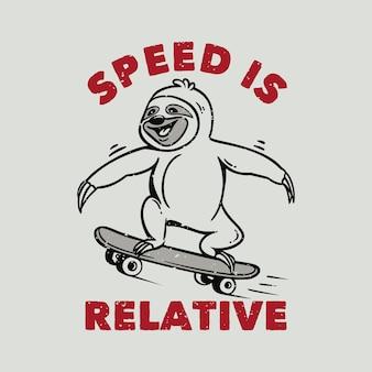 La velocità della tipografia dello slogan vintage è relativa al bradipo dello skateboard