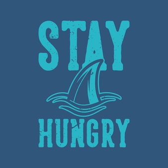 La tipografia con slogan vintage resta affamato