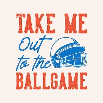 La tipografia di slogan vintage mi porta alla partita per il design della maglietta