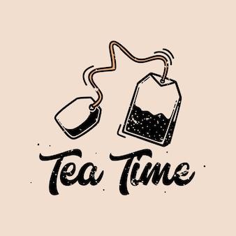 Tipografia slogan vintage ora del tè