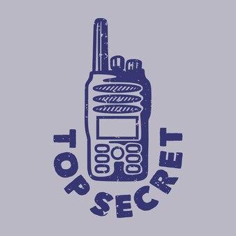Tipografia con slogan vintage top secret per il design di t-shirt