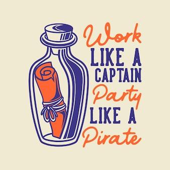 La tipografia con slogan vintage funziona come una festa del capitano come un pirata