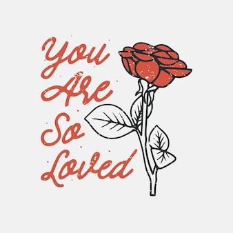 Tipografia di slogan vintage che sei così amato