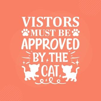 I visitatori devono essere approvati dal gatto premium cat typography vector design
