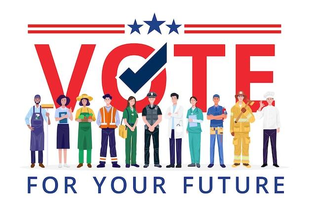 Vota il tuo futuro banner, varie occupazioni persone in piedi.