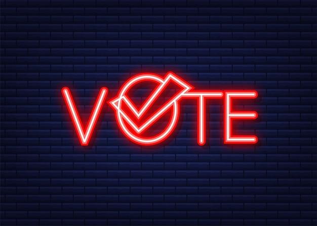 Simboli di voto. icona del segno di spunta. etichetta di voto. icona al neon. illustrazione vettoriale.