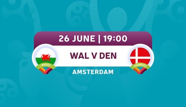 Galles vs danimarca round di 16 partite, illustrazione vettoriale del campionato europeo di calcio 2020. partita del campionato di calcio 2020 contro lo sfondo sportivo introduttivo delle squadre.