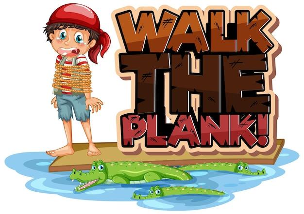 Banner di carattere walk the plank con un ragazzo pirata sulla tavola